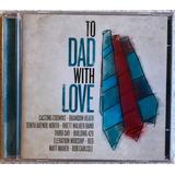 Cd To Dad With Love Lacrado Third Day Building 429 Matt Mahe