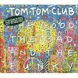 Cd Tom Tom Club The Good The Bad And The Funky   Usa
