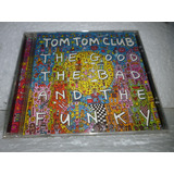Cd Tom Tom Club The Good The Bad And The Funky 2000 Br