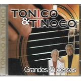Cd Tonico E Tinoco Grandes Sucessos