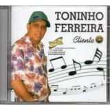 Cd Toninho Ferreira   Cliente Vip