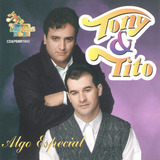 Cd Tony & Tito   Algo Especial