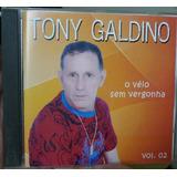 Cd Tony Galdino   Véio Sem Vergonha     B343