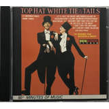 Cd Top Hat White Tie E Tails 60 Minutes Of Music   A4