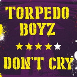 Cd Torpedo Boyz Don t Cry