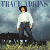 Cd Trace Adkins  Big Time
