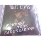 Cd Trace Adkins Honky Tonk Badonkadonk Lacrado Raro