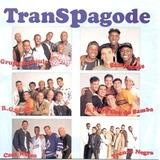 Cd Transpagode   Grupo R G Samba Tranza Negra Sampagode