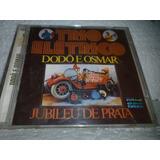 Cd Trio Elétrico Dodô E Osmar Jubileu De Prata 1974 2002 Br