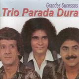 Cd Trio Parada Dura   Grandes Sucessos