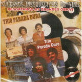 Cd Trio Parada Dura   Sucessos Inesquecíveis Do Vinil   Novo