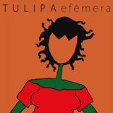 Cd Tulipa Ruiz   Efêmera