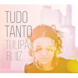 Cd Tulipa Ruiz   Tudo Tanto