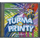 Cd Turma Do Printy Datas Comemorativas Vol 1 Pb E Cifras