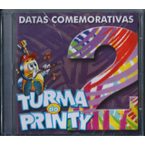 Cd Turma Do Printy Datas Comemorativas Vol 2 Pb E Cifras