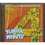 Cd Turma Do Printy Datas Comemorativas Vol 4 Pb E Cifras