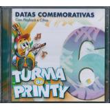 Cd Turma Do Printy Datas Comemorativas Vol 6 Pb E Cifras
