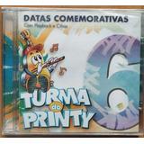 Cd Turma Do Printy Datas Comemorativas Vol 6
