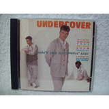 Cd Undercover  Ain t No Stoppin  Us