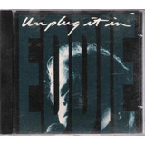 Cd Unplug It In Eddie Money    29
