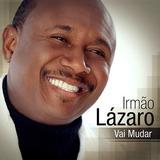 Cd Vai Mudar   Irmão Lazaro