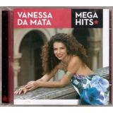 Cd Vanessa Da Mata   Mega Hits   Original E Lacrado   Novo