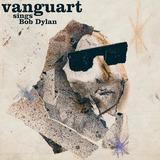 Cd Vanguart Sings Bob Dylan   Embalagem Digipack