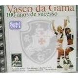 Cd Vasco Da Gama 100 Anos De Sucesso Erasmo Fernanda Martinh