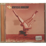Cd Vertical Horizon Everything You Want    A7