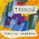 Cd Vinicius Calderoni   Trancha