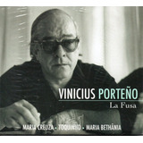 Cd Vinicius De Moraes   Porteño La Fusa Cd Duplo