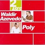 Cd Waldir Azevedo Poly   Serie 2 Ases