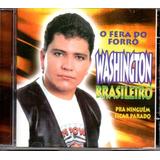 Cd Washington Brasileiro   O Fera Do Forró