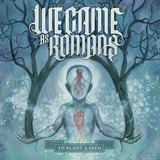 Cd We Came As Romans   To Plant A Seed  digipack Lacrado