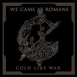 Cd We Came As Romans Cold Like War