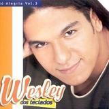 Cd Wesley Dos Teclados So Alegria Vol 3 Novo Lacrado Origina