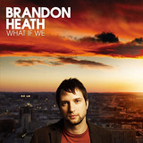 Cd What If We   Brandon Heath