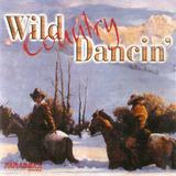 Cd Wild Country Dancin' - Don't Rock The Juckebox