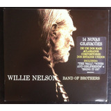 Cd Willie Nelson Band Of Brothers Frete Grátis Mini Lp