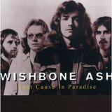 Cd Wishbone Ash   Lost Cause In Paradis