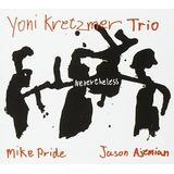 Cd Yoni Kretzmer Trio Nevertheless