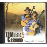 Cd Zé Mulato E Cassiano   Navegante Das Gerais