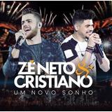 Cd Ze Neto E Cristiano Um Novo Sonho 2017