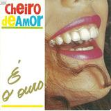 Cd banda Cheiro De Amor é O Ouro raríssimo em Otimo Estado