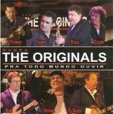 Cd banda The Originals pra Todo Mundo Ouvir em Otimo Estado