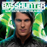 Cd basshunter now You re Gone the Album