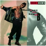 Cd bobby Brown remixes In The Key Of B