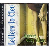 Cd letters To Cleo aurora Gory Alice import  em Otimo Estado