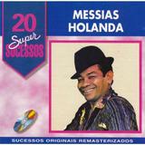 Cd messias Holanda 20 Super Sucessos em Otimo Estado