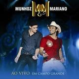 Cd munhoz E Mariano ao Vivo Em Campo Grande
